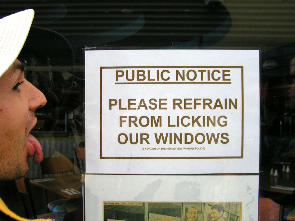 PUBLIC NOTICE: PLEASE REFRAIN FROM LICKING OUR WINDOWS