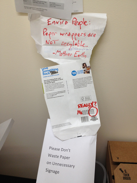 &quot;Enviro People: Paper wrappers are NOT Recyclable. -Mother Earth&quot; &quot;Really Ma?&quot; &quot;Please Don't Waste Paper for Unnecessary Signage&quot;