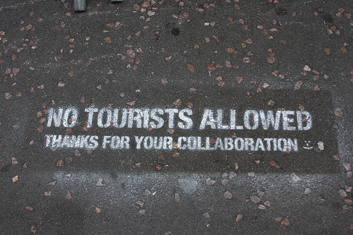 NO TOURISTS ALLOWED. THANK YOU FOR YOUR COLLABORATION.